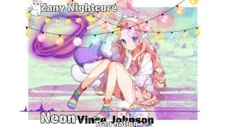 Nightcore. Neon. Vince Johnson. Trap nation