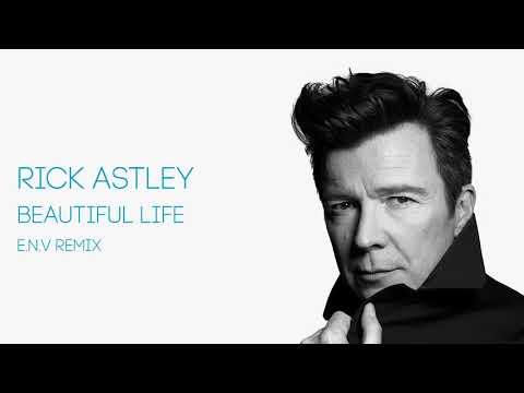 Rick Astley - Beautiful Life [E.N.V Remix] (Official Audio)