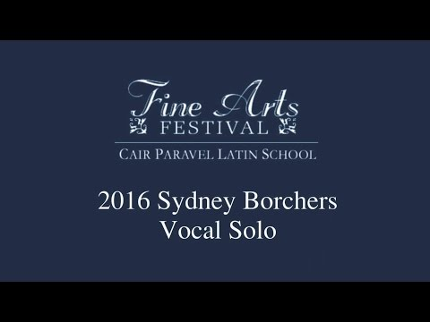 2016 Fine Arts Festival Cair Paravel Latin School Sydney Borchers Vocal Solo