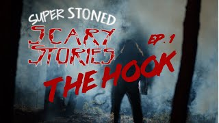 Super Stoned Scary Stories  - The Hook