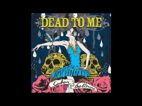Dead To Me Cuban Ballerina (Full Album 2006)