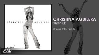 Christina Aguilera - Stripped Intro Part.2