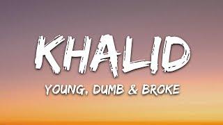 Download Khalid - Young Dumb & Broke (Lyrics)