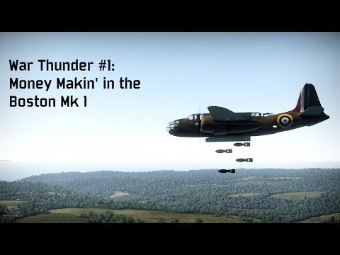 War Thunder #1: Updates and Money Makin' in the Boston