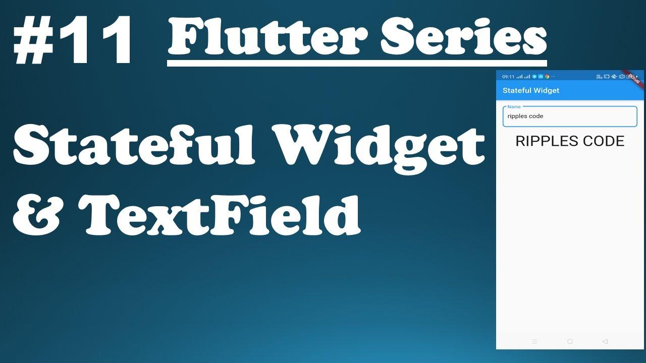 Exploring Flutter Widgets    Flutter Stateful Widget & Text Field #11