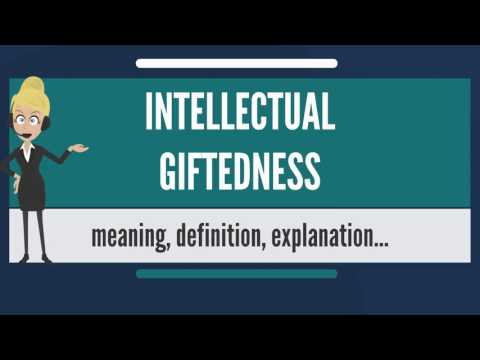 What is INTELLECTUAL GIFTEDNESS? What does INTELECTUAL GIFTEDNESS mean?