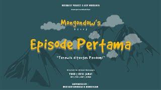MONGONDOW'S STORY - EPISODE 1