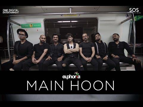 Main Hoon... I Am | Euphoria | Palash Sen | SOS | Official Video