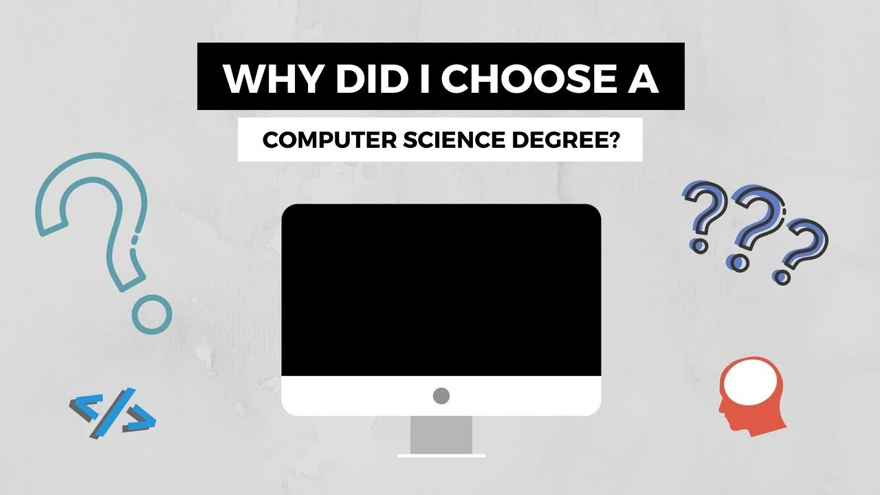 Why did I choose a Computer Science Degree? - YouTube
