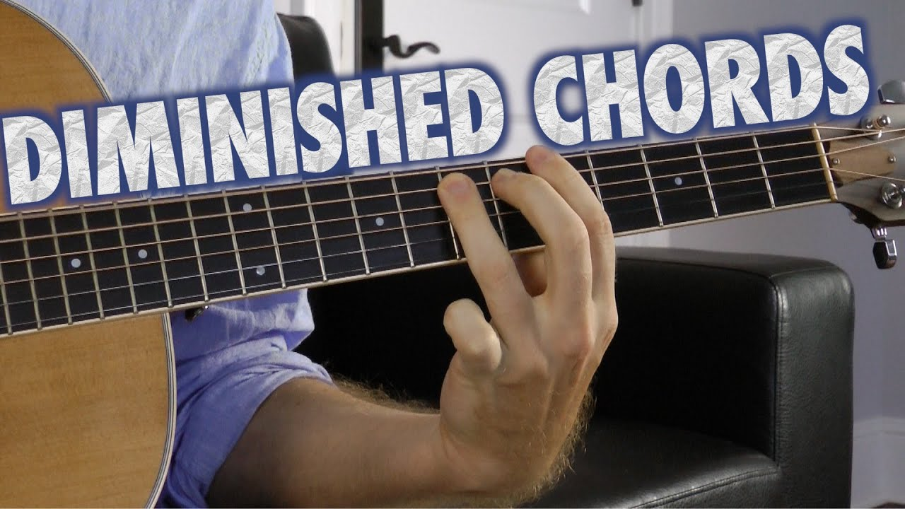 Diminished Chords On Guitar Youtube