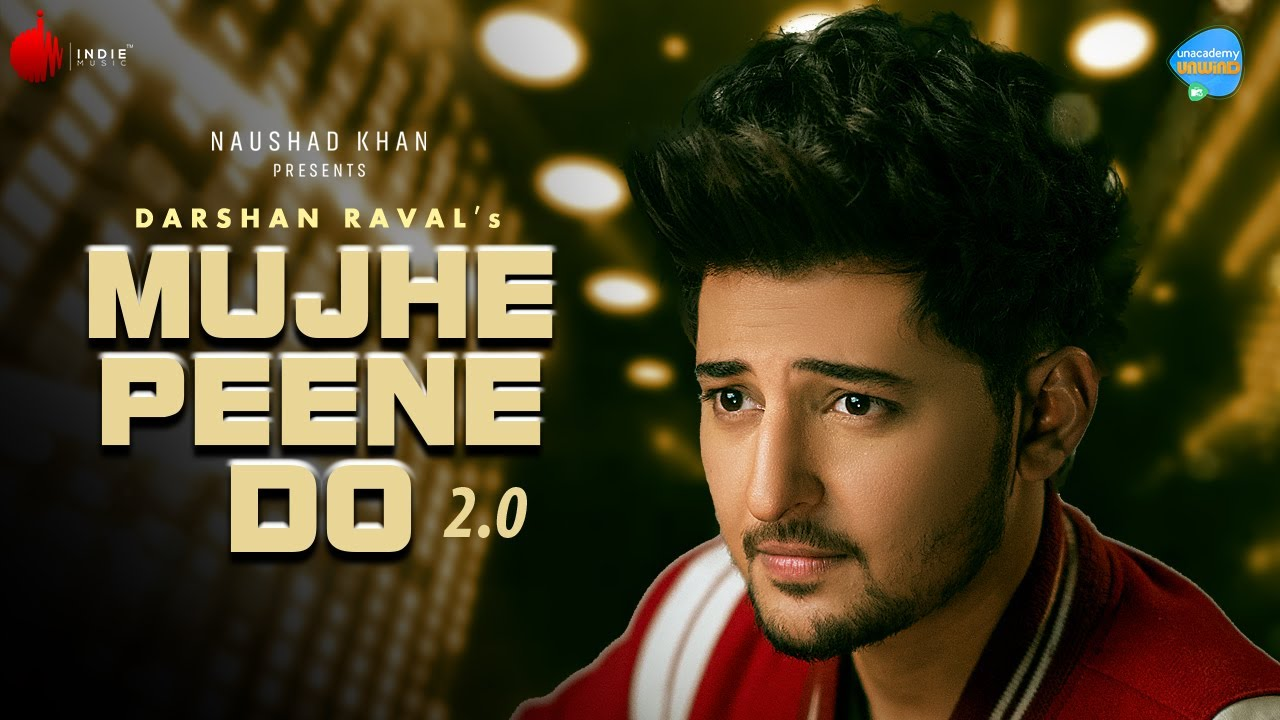 Download Mujhe Peene Do 2.0   Darshan Raval   Unacademy Unwind With MTV   Indie Music Label