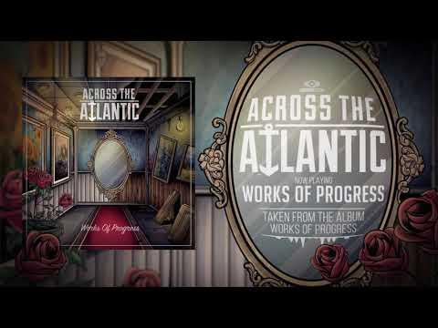 Across The Atlantic -  Works of Progress (OFFICIAL AUDIO)