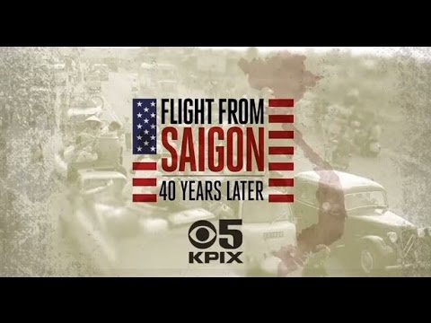 KPIX 5 Special Report: Flight From Saigon - 40 Years Later