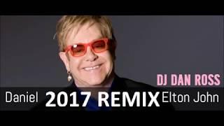 ELTON JOHN DANIEL 2017 REMIX BY DJ DAN ROSS