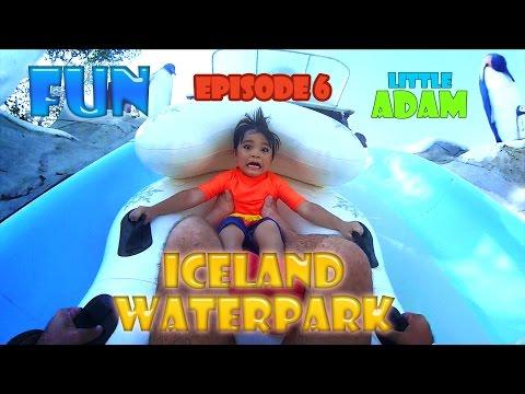 ICELAND WATERPARK – Little Adam – EP06