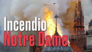El recuento de las llamas en la catedral de Notre Dame