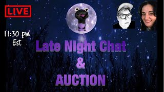LATE NIGHT CHAT & AUCTION DONATELLA & BECAUSE SHE SHED ROBIN