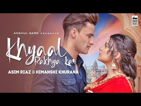 KHYAAL RAKHYA KAR - Asim Riaz & Himanshi Khurana | Preetinder | Babbu | Anshul Garg |