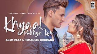 KHYAAL RAKHYA KAR - Asim Riaz & Himanshi Khurana | Preetinder | Anshul Garg | Latest Punjabi Song