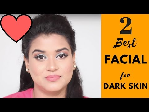 2 Best Facial for Dark Skin (Hindi)