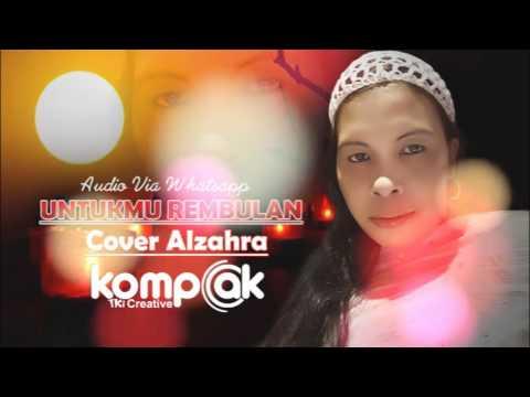 UNTUKMU REMBULAN Cover Alzahra Video Lirick