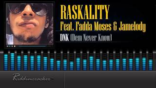 Raskality Feat. Fadda Moses Jamoledy DNK Dem Never Know 2016 Release HD.mp3