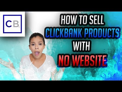 How To Sell Clickbank Products With NO Website - $100 Per Day