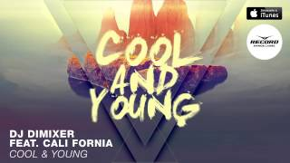 DJ DimixeR feat. Cali Fornia - Cool & Young   Record Dance Label