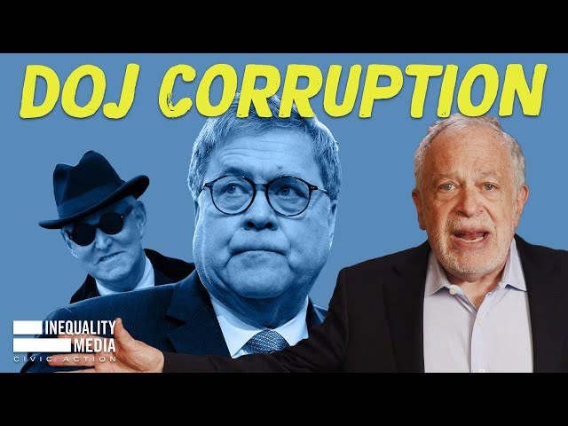 Robert Reich: 5 Ways William Barr is Turning America Into a Dictatorship