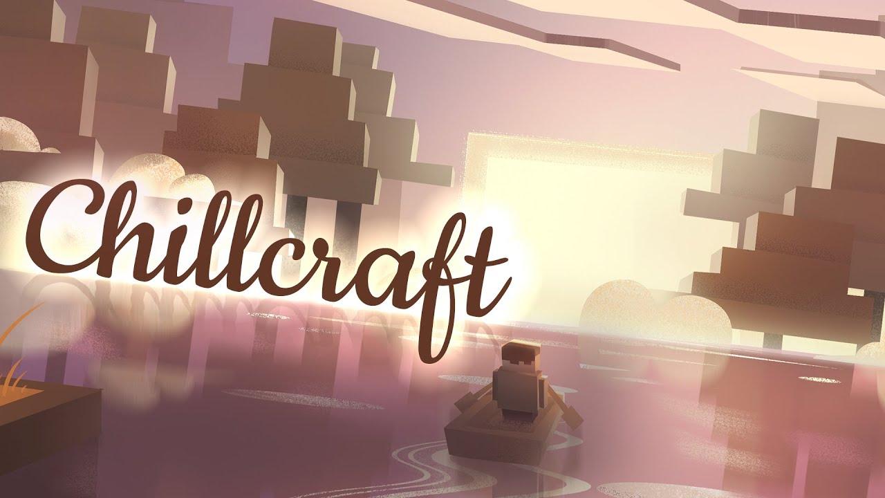 Download Chillcraft (Minecraft & Chill)