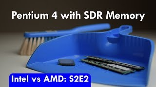 Intel vs AMD S2E2 Pentium 4 with SDR SDRAM