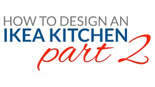 How To Design An Ikea Kitchen Pt2   Finding & Adding Missing Parts, Removing Unwanted Items