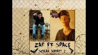 Zar ft $pace - Sokak Hayatı 2