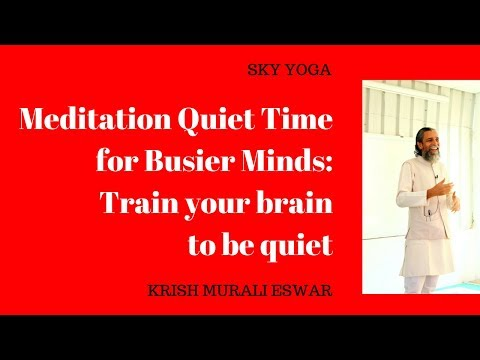 Meditation Quiet Time for Busier Minds: Train your brain to be quiet