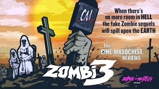 Video The Cine-Masochist: ZOMBI 3 download MP3, 3GP, MP4, WEBM, AVI, FLV September 2017