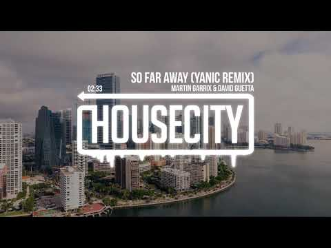 Martin Garrix & David Guetta - So Far Away (YANIC Remix)