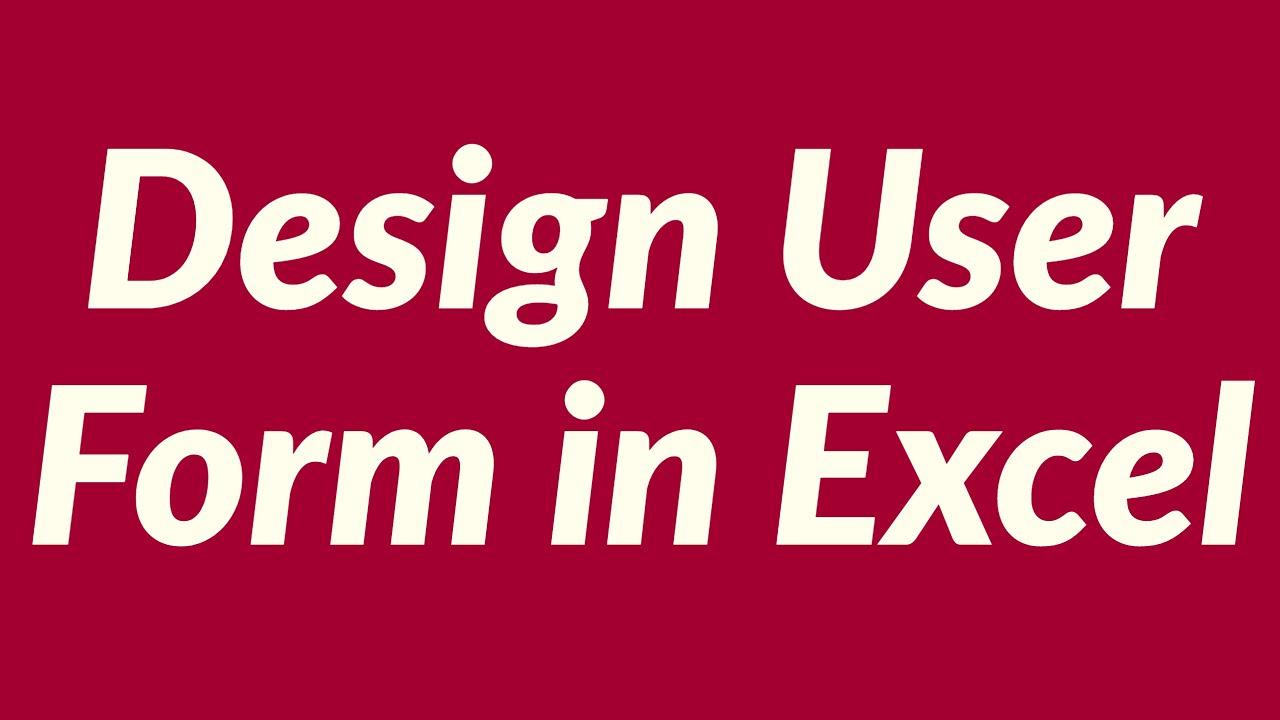Design User Form In Excel