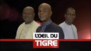L' OEIL DU TIGRE - Pr : Becaye Mbaye - Invités : MODOU LO & BALLA GAYE 2 - 22 Octobre 2019