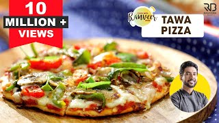 Easy Tawa Pizza | तवा पिज्जा रेसिपी | Pizza at home without oven without yeast | Chef Ranveer Brar