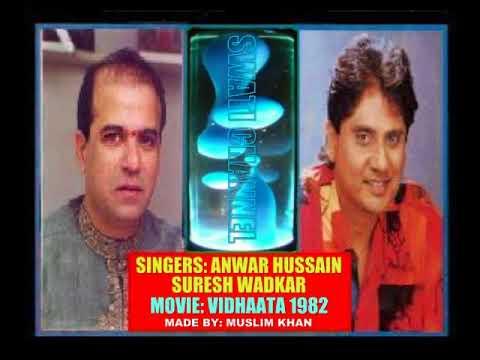 HATHON KI CHAND LAKEERON KA ( Singers, Anwar Hussain & Suresh Wadkar )