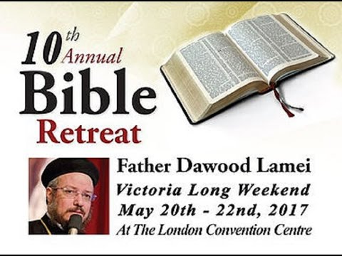 Fr. Daoud Lamie - Bible Retreat - Session 1 - May 20, 2017