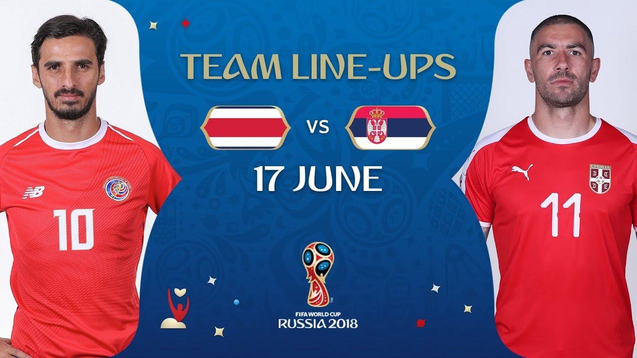 b19a382bbf5 LINEUPS – COSTA RICA v SERBIA - MATCH 10   2018 FIFA World Cup ...