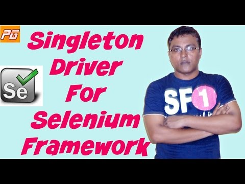HOW TO CREATE COMMON SINGLETON DRIVER FOR SELENIUM FRAMEWORK
