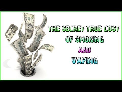 The Secret True Cost of Smoking and Vaping