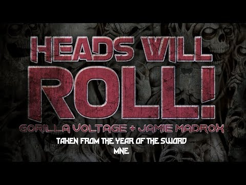 Gorilla Voltage & Jamie Madrox  Heads Will Roll  Lyric  Year of the Sword  MNE  Twiztid