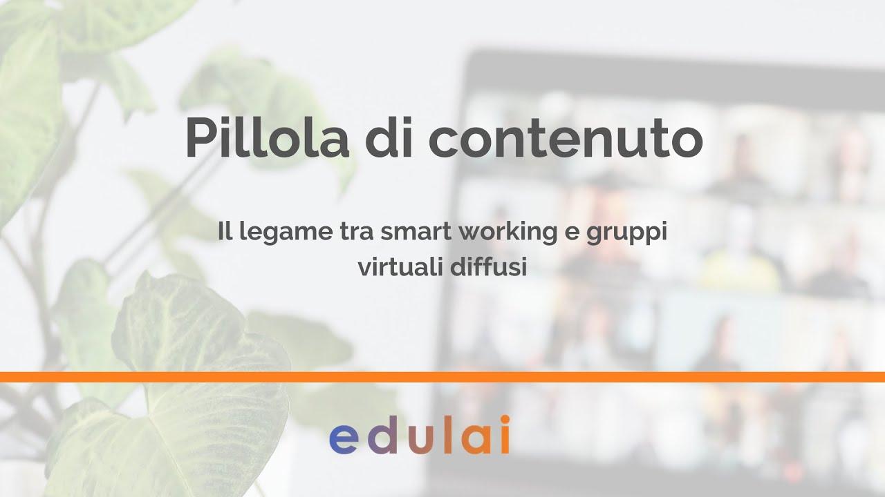 Il legame tra smart working e gruppi virtuali diffusi