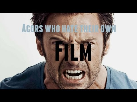 Actors who hate their own movies