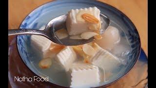 Chè khúc bạch, công thức mới không dùng gelatin, chè béo thơm mà mềm tan mát lạnh    Natha Food