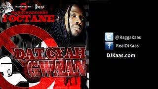 I-Octane - Dat Cyah Gwaan (November 2013) Sick Bay Riddim - Markus Records - Dancehall