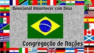 Congregação de Nações // Amanhecer com Deus // Igreja Presbiteriana Floresta - GV